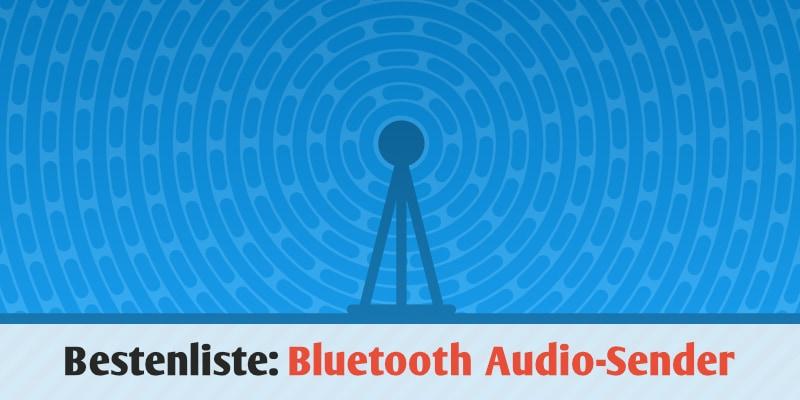 Bestenliste: Die besten 5 Bluetooth Audio-Sender