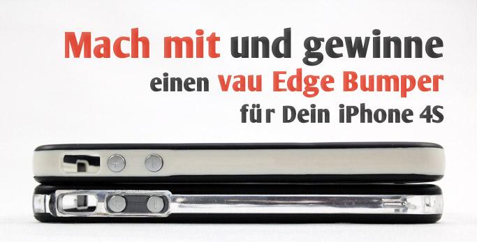 Mach mit und gewinne einen vau Edge Bumper für Dein iPhone 4S.